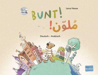 Bunt! - Kinderbuch Deutsch-Arabisch mit mehrsprachiger Hör-CD + MP3-Hörbuch zum Download