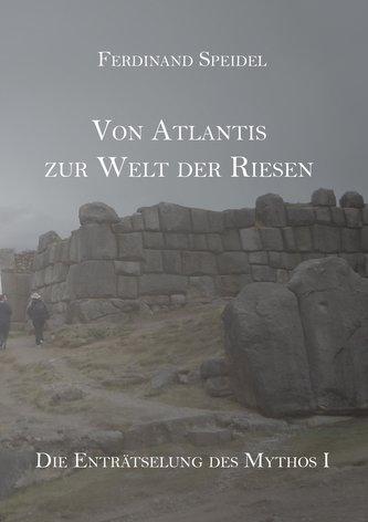 Von Atlantis zur Welt der Riesen