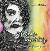 Celebrate Visibility - Transsexualität - Ein Coming-out