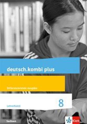 deutsch.kombi plus 8. Handreichungen für den Unterricht Klasse 8. Differenzierende Ausgabe Sachsen