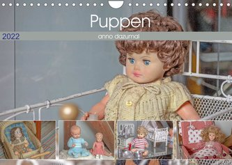 Puppen anno dazumal (Wandkalender 2022 DIN A4 quer)
