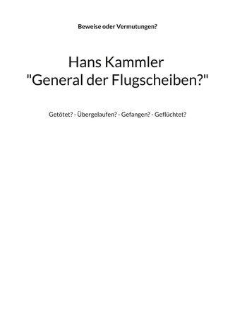 """Hans Kammler \""""General der Flugscheiben?\"""""""