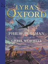 Lyra\'s Oxford. Illustrated Edition
