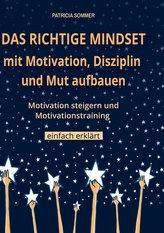 Das richtige Mindset mit Motivation, Disziplin und Mut aufbauen