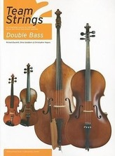 Team Strings 2: Double Bass: An Integrated Course for Individual, Group and Mixed Instrument Teaching