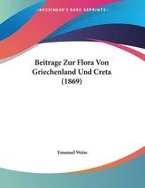 Beitrage Zur Flora Von Griechenland Und Creta (1869)