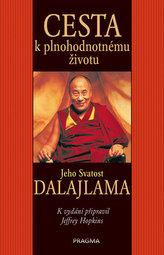 Cesta k plnohodnotnému životu - Jeho Svatost dalajlama