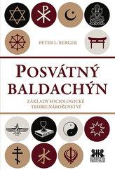 Posvátný baldachin - Základy sociologické teorie náboženství