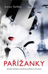 Pařížanky - Jak žily, milovaly a umíraly ženy Paříže ve 40. letech