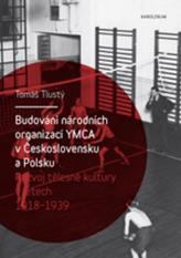 Budování národních organizací YMCA v Československu a Polsku