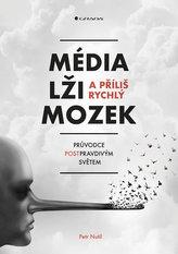 Média, lži a příliš rychlý mozek - Průvodce postpravdivým světem