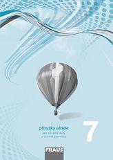Fyzika 7 pro ZŠ a víceletá gymnázia - příručka učitele