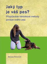 Jaký typ je váš pes? - Přizpůsobte tréninkové metody povaze svého psa