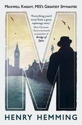 M : Maxwell Knight, MI5´s Greatest Spymaster