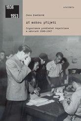 Ať mohou přijeti: organizace poválečné repatriace a návratů 1942-1947f