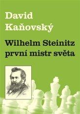 Wilhelm Steinitz - první mistr světa