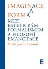 Imaginace a forma. Mezi estetickým formalismem a filosofií emancipace