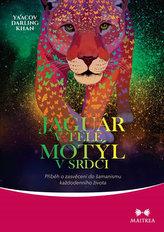 Jaguár v těle, motýl v srdci - Příběh o zasvěcení do šamanismu každodenního života