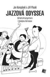 Jazzová odysssea. Od Karla Krautgartnera k Woodymu Hermanovi