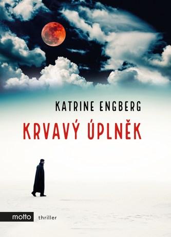 Krvavý úplněk - Katrine Engberg
