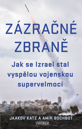 Zázračné zbraně - Jak se Izrael stal vyspělou vojenskou supervelmocí