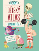 Úžasný dětský atlas lidského těla