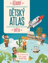 Úžasný dětský atlas světa