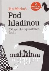 Pod hladinou: 33 kapitol o tajomstvách šachu, 2. doplnené vydanie