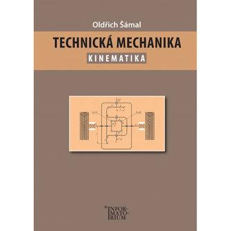 Technická mechanika – Kinematika - Oldřich Šámal