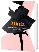 Móda - Kompletní obrazový průvodce světem stylu