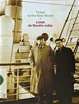 Lístek do Nového světa/Ticket to the New World