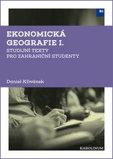 Ekonomická geografie I. Studijní texty pro zahraniční studenty