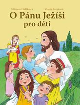 O Pánu Ježíši pro děti
