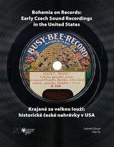 Krajané za velkou louží- historie české nahrávky v USA / Bohemia on Records - Early Czech Sound Recordings in the United States