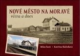 Nové Město na Moravě včera a dnes