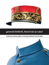 Generál Štefánik, ktorá tvár je vaša?