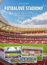 Fotbalové stadiony - Historie, fakta a příběhy evropských stadionů 2