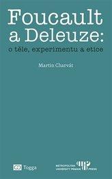 Foucault a Deleuze: O těle, experimentu a etice