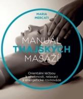 Manuál thajských masáží - Orientální léčbou k ohebnosti, relaxaci a energetické rovnováze