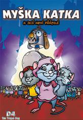 Myška Katka a její noví přátelé
