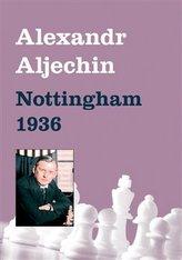 Alexandr Aljechin - Nottingham 1936
