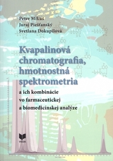 Kvapalinová chromatografia, hmotnostná spektrometria a ich kombinácie vo farmaceutickej a biomedicínskej analýze