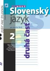 Nový Slovenský jazyk pre stredné školy 2. ročník - Zošit pre študenta 2. časť