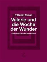Valerie und die Woche der Wunder – Poetistischer Schauerroman / Valerie a týden divů