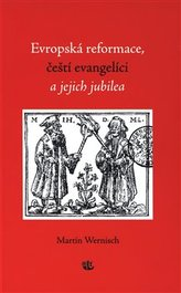Evropská reformace, čeští evangelíci a jejich jubilea