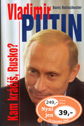 Vladimir Putin Kam kráčíš, Rusko?