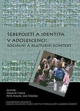 Sebepojetí a identita v adolescenci: sociální a kulturní kontext