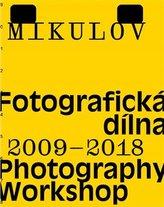Mikulov. Fotografická dílna 2009–2018