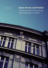 Input, Process and Product: Developments in Teaching and Language Corpora