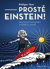 Prostě Einstein! - Geniální myšlenky vtipně a jasně